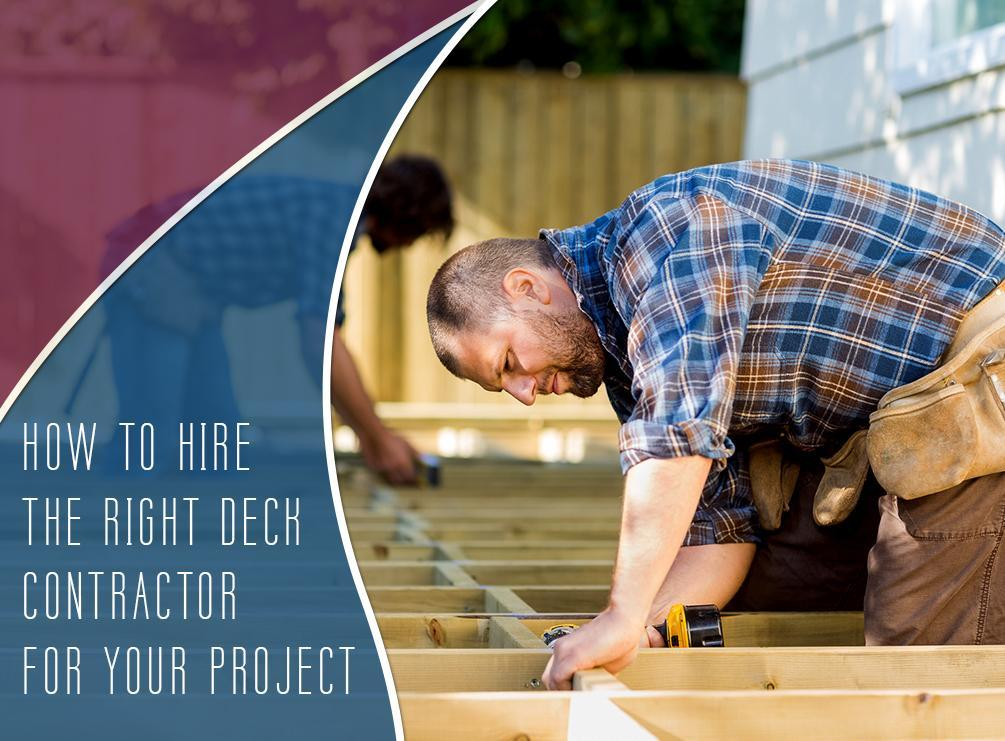 How to Hire the Right Deck Contractor for Your Project